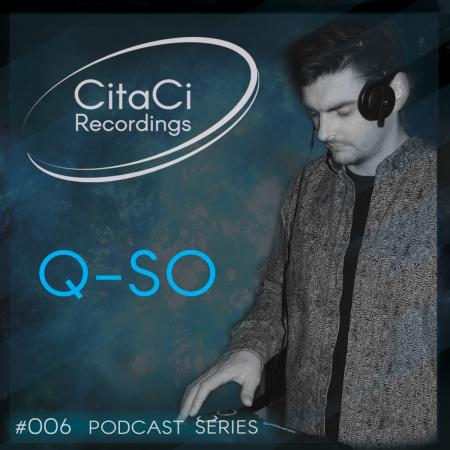 Q-So - Podcast #006 -CitaCi Recordings