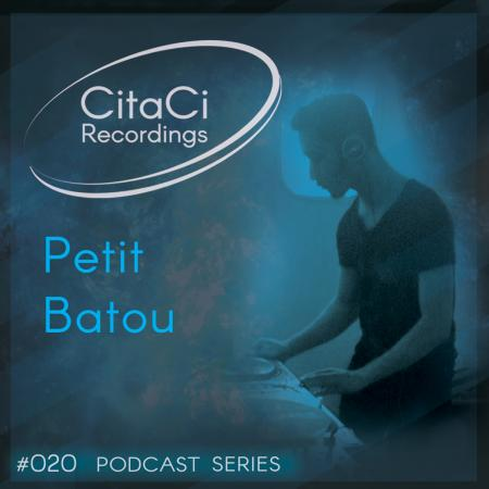 Petit Batou - Podcast #020 -CitaCi Recordings