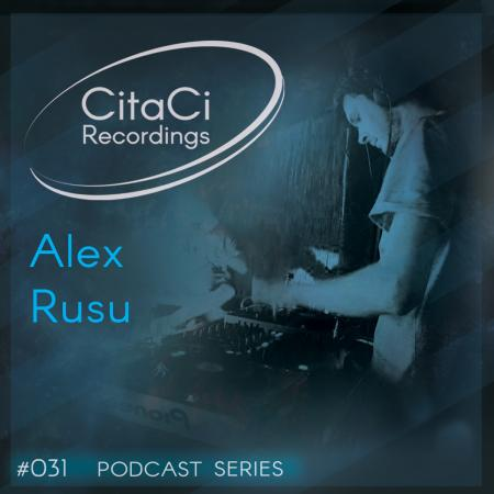 Alex Rusu - Podcast #031 - CitaCi Recordings