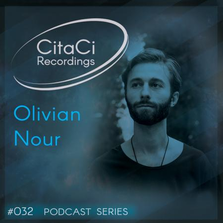 Olivian Nour - Podcast #032 - CitaCi Recordings