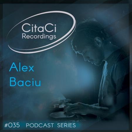 Alex Baciu - Podcast #035 - CitaCi Recordings