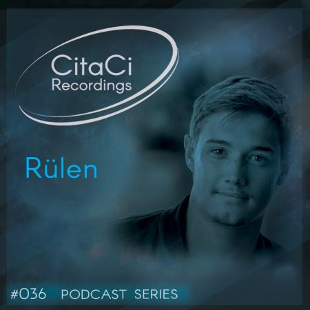 Rülen - Podcast #036 - CitaCi Recordings