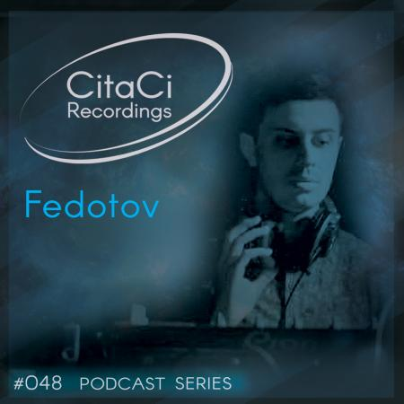 Fedotov - Podcast #048 - CitaCi Recordings