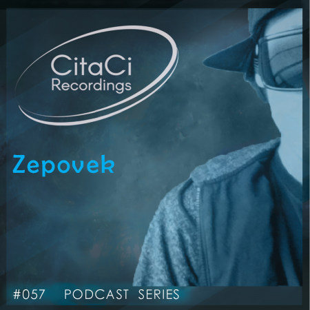 Zepovek - Podcast #057 - CitaCi Recordings