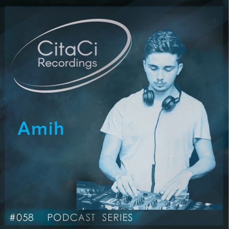 Amih - Podcast #058 - CitaCi Recordings