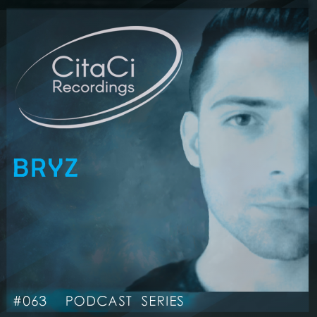 BRYZ - Podcast #063 - CitaCi Recordings