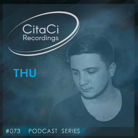 THU - Podcast #073 - CitaCi Recordings