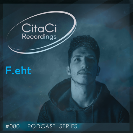 F.eht - Podcast #080 - CitaCi Recordings