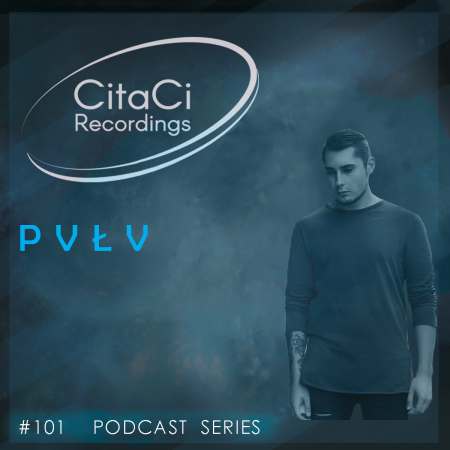 P V Ł V - Podcast #101- CitaCi Recordings