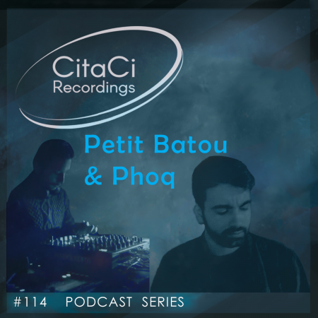 Petit Batou & Phoq - Podcast #114 - CitaCi Recordings