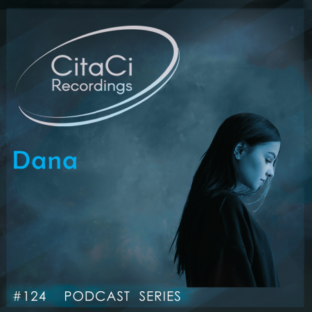 Dana - Podcast #124 - CitaCi Recordings