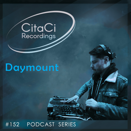 Daymount - Podcast #152 - CitaCi Recordings