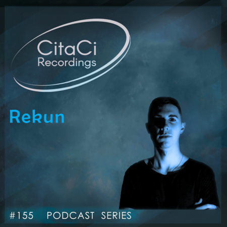 Rekun - Podcast #155 - CitaCi Recordings