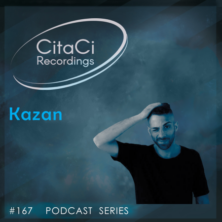 Kazan - Podcast #167 - CitaCi Recordings