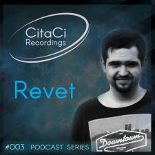 Revet - Podcast #003 -CitaCi Recordings