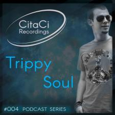 Trippy Soul - Podcast #004 - CitaCi Recordings