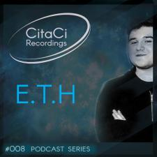 E.T.H (Italy) - Podcast #008 -CitaCi Recordings