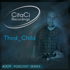 Third_Child - Podcast #009 -CitaCi Recordings