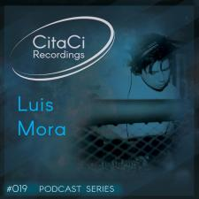 Luis Mora - Podcast #019 -CitaCi Recordings