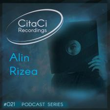 Alin Rizea - Podcast #021 -CitaCi Recordings