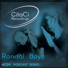 Randal Boyz - Podcast #024 -CitaCi Recordings