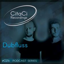 Dubfluss - Podcast #026 -CitaCi Recordings