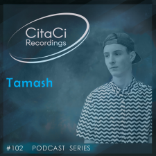 Tamash - Podcast #102 - CitaCi Recordings