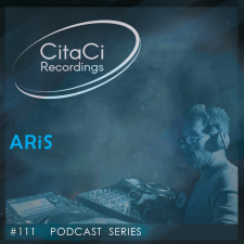 ARiS - Podcast #111 - CitaCi Recordings