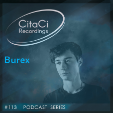 Burex - Podcast #113 - CitaCi Recordings