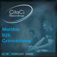 Matthix b2b Groovedawg - Podcast #119 - CitaCi Recordings