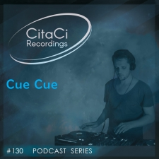 Cue Cue - Podcast #130 - CitaCi Recordings