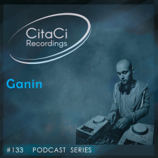 Ganin - Podcast #133 - CitaCi Recordings