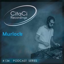 Murlock - Podcast #134 - CitaCi Recordings