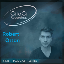 Robert Ostan - Podcast #136 - CitaCi Recordings