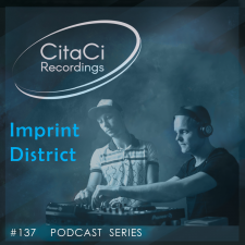 Imprint District - Podcast #137 - CitaCi Recordings