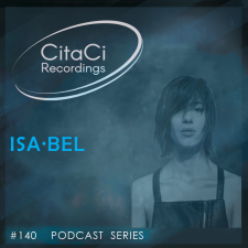 ISA·BEL - Podcast #140 - CitaCi Recordings