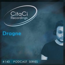 Dragne - Podcast #143 - CitaCi Recordings