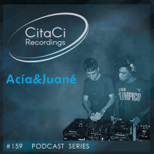 Acía&Juané - Podcast #159 - CitaCi Recordings