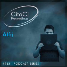 Alfij - Podcast #163 - CitaCi Recordings