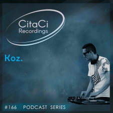 Koz. - Podcast #166 - CitaCi Recordings